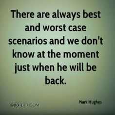 More Mark Hughes  Quotes on www.quotehd.com - #quotes #always #best #case #know #moment…