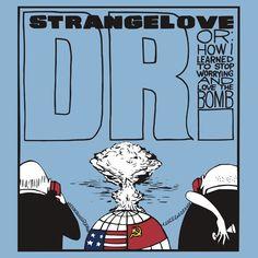 40 Kubrick Themed T Shirts   37. Dr. Strangelove… – by posty