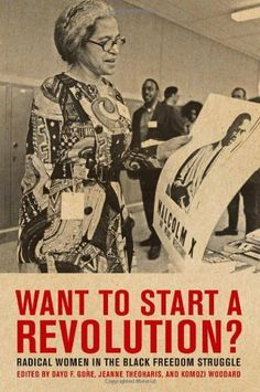 Want to Start a Revolution? by Komozi Woodard. $14.38. 364 pages. Publisher: NYU Press (December 1, 2009)