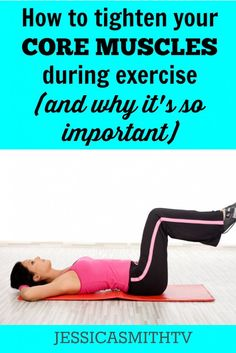 How to tighten your core muscles during exercise and why it's so important - Tips for working out your abs during workout and exercise routine