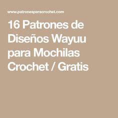 16 Patrones de Diseños Wayuu para Mochilas Crochet / Gratis Crochet Gratis, Creative, Patterns, Bags, Design Patterns, Bag Patterns, Free Pattern, Crochet Throw Pattern, Stitches