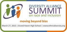 Diversity Alliance Summit on Race and Inclusion.  March 27, 2015.  Moving beyond bias.