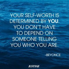 Beyonce on self-worth and validation. #inspiration #quote #motivation