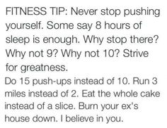 Never stop pushing yourself.