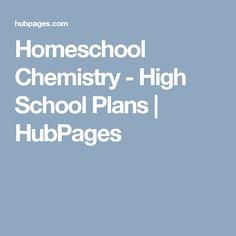 Homeschool Chemistry - High School Plans | HubPages