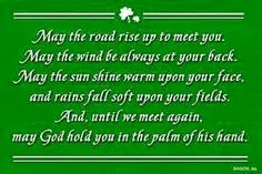 May the road rise to meet you...