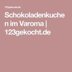 Schokoladenkuchen im Varoma | 123gekocht.de