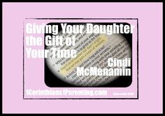 Giving Your Daughter Giving Your Daughter the Gift of  Your Time