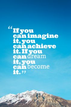What you imagine you can achieve.