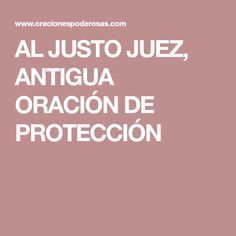 AL JUSTO JUEZ, ANTIGUA ORACIÓN DE PROTECCIÓN