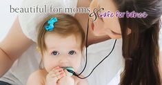 beautiful for moms & safe for babies