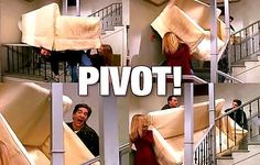 "Famous part of F.R.I.E.N.D.S when Ross is trying to get a sofa into his apartment and shouts ""…"