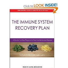 The Immune System Recovery Plan: A Doctor's 4-Step Program to Treat Autoimmune Disease: Susan Blum MD MPH, Laural Merlington: 9781452664491: Amazon.com: Books
