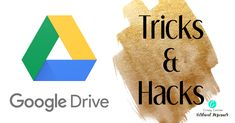 Great Google Hacks!  Especially if you love Google Drive!