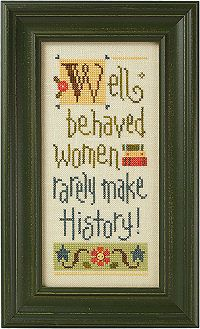 Well Behaved Women Rarely Make History Giggle Boxer -- i love this saying