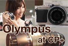 Olympus at CP+ 2014. Girls were there, too.
