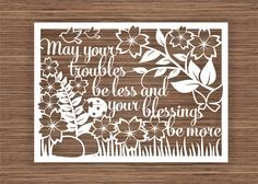 Part 1 - May your troubles be less and your blessings be more PDF SVG Instant Download Papercut Template by ArtyCuts on Etsy