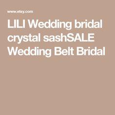 LILI Wedding bridal crystal sashSALE Wedding Belt Bridal