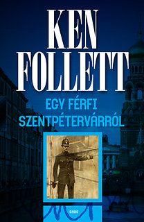 Ken Follett: Egy férfi Szentpétervárról