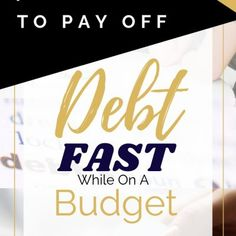 How to pay off debt fast even when you're on a budget.