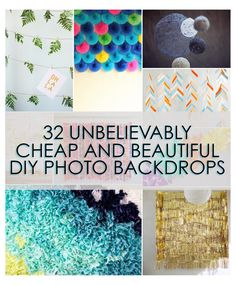32 Unbelievably Cheap And Beautiful DIY Photo Backdrops. I like #1,9, 17, and 20 the most. Some of the other ones are cool, but would take FOREVER to make. :D