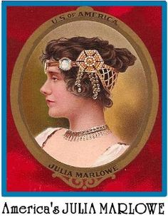 Stage Whispers - Theatrical History and Ephemera: 5 ACTRESSES ON THE WORLD STAGE • PART 5: AMERICA'S JULIA MARLOWE
