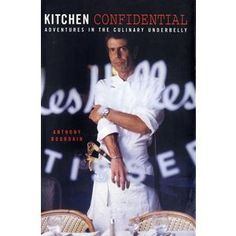Kitchen Confidential: Adventures in the Culinary Underbelly by Anthony Bourdain,  a well known book revealing the inside life of a chef.