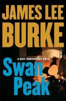 Swan Peak : a Dave Robicheaux novel / James Lee Burke. (Recommended by Mary Ellen)