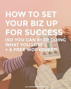 7 Ways to Set Your Business Up for Success So You Can Keep (or Start) Doing What You Love, plus a free worksheet! | Want your business to be a success? It all starts with a solid foundation. Click on through to learn how you can make your biz a success.
