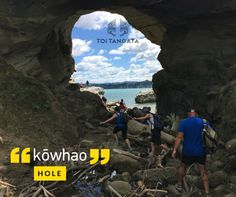 Me haere tātou mā tērā kōwhao rahi kia puta tātou ki tua. Let's go through that large hole so we can get to the other side. Kupu o te wiki: kōwhao. The Other Side, Let It Be, Places, Maori, Lugares