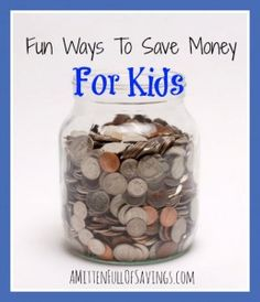 Fun Ways To Save Money For Kids - Get the kids starting good financial habits at an early age. Get tips on ways to save money for kids - the fun way!