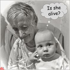 Is she alive?
