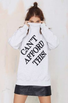 Joyrich Can't Afford This Sweatshirt | Shop Tops at Nasty Gal