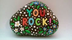 Hand-Painted rock You Rock. Acrylic paints,