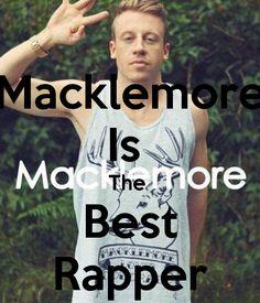 Macklemore Is  The  Best Rapper