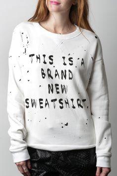 Brand New Sweatshirt http://shop.nylon.com/collections/whats-new/products/brand-new-sweatshirt #NYLONshop