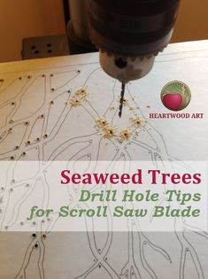 Seaweed Trees - Drill Hole Tips for Scroll Saw Blade Precision Drilling, Scroll Saw Blades, Wood Carvings, Seaweed, Wood Art, Trees, Woodworking, Projects, Log Projects