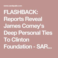 FLASHBACK: Reports Reveal James Comey's Deep Personal Ties To Clinton Foundation - SARAH PALIN