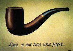 """'La trahison des images' (A Traição das Imagens) é o título desta obra surrealista de 'René Magritte', que viveu de nov/1898 a ago/1967.  Este quadro em específico é famoso pela frase que nele consta:   """"Ceci n'est pas une pipe"""" (Isto não é um cachimbo!).  Esta obra encontra-se atualmente no Museu 'Los Angeles County Museum of Art' em Los Angeles, Califórnia.  E aí; é um cachimbo pra você?  ;o)"""
