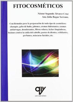 Fitocosméticos / Néstor Segundo Álvarez Cruz, Ana Julia Bague Serrano. Madrid : AMV Ediciones, 2011. [Febrer 2016] #novetatsfarmàcia #CRAIUB
