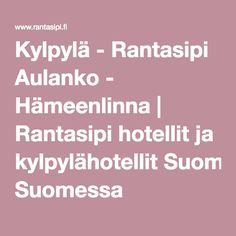 Kylpylä - Rantasipi Aulanko - Hämeenlinna | Rantasipi hotellit ja kylpylähotellit Suomessa