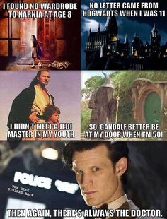 I still have hope with Gandalf because I'm too young but the Doctor can still show up at any time :) and no matter my age I'll always be waiting for my letter to Hogwarts, and being a Jedi is not in my destiny apparently. Back Doctor, Doctor Who, Eleventh Doctor, Fandoms Unite, Saga, Pokerface, Fandom Crossover, Crossed Fingers, Gandalf