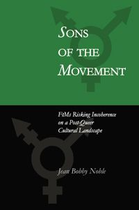 March 2006. Sons of the Movement documents the female-to-male (FtM) transition process from an insider's point of view, and details the limitations of both surgical procedures and pronouns. Bobby Noble challenges both the expectations of masculinity and white masculinity. As a result, this text is equally invested in creating both gender trouble and race trouble, calling for a new provocative analysis of the field of gender studies.