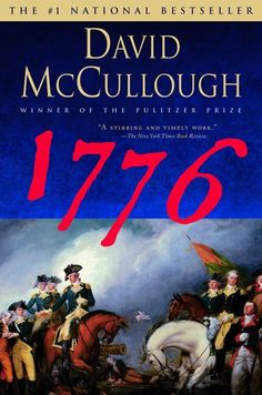1776 by David McCullough - Simon & Schuster Best History Books, Story Of The Year, Essay Questions, Declaration Of Independence, Great Books, Memoirs, American History
