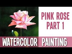 Watercolor Painting Tutorial - Pink Rose - PART 1 - YouTube
