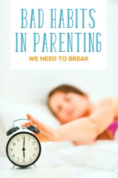 We all have bad parenting habits we know we should break. Here are a few of mine. Which of these can you relate to?