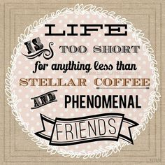 Morning quotes: Coffee and friends