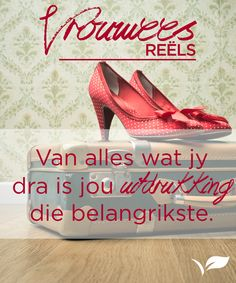 Van alles wat jy dra is jou uitdrukking die belangrikste. Inspirational Qoutes, Motivational Quotes, Positive Thoughts, Positive Quotes, Woman Quotes, Me Quotes, Afrikaanse Quotes, Ladies Day, Boss Wallpaper