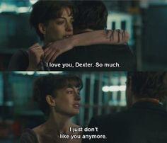 La phrase que me fait sentir triste de ce film mais est la phrase que plus j'aime... <3