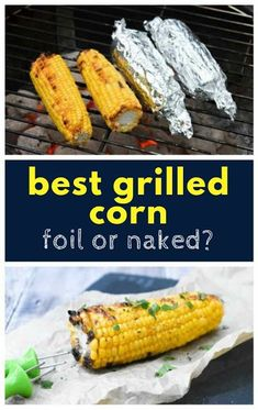 THE BEST BBQ GRILLED CORN (FOIL OR NO FOIL?) An experiment on grilling corn to see if it is best to cook it naked on the grill or wrapped in foil. Check out the tips, results and 10 clever hacks for a stress-free barbecue. Vegetarian Barbecue, Barbecue Recipes, Grilling Recipes, Cooking Recipes, Grilling Tips, Veggie Bbq, Vegetarian Food, Vegan Food, Barbecue Grill